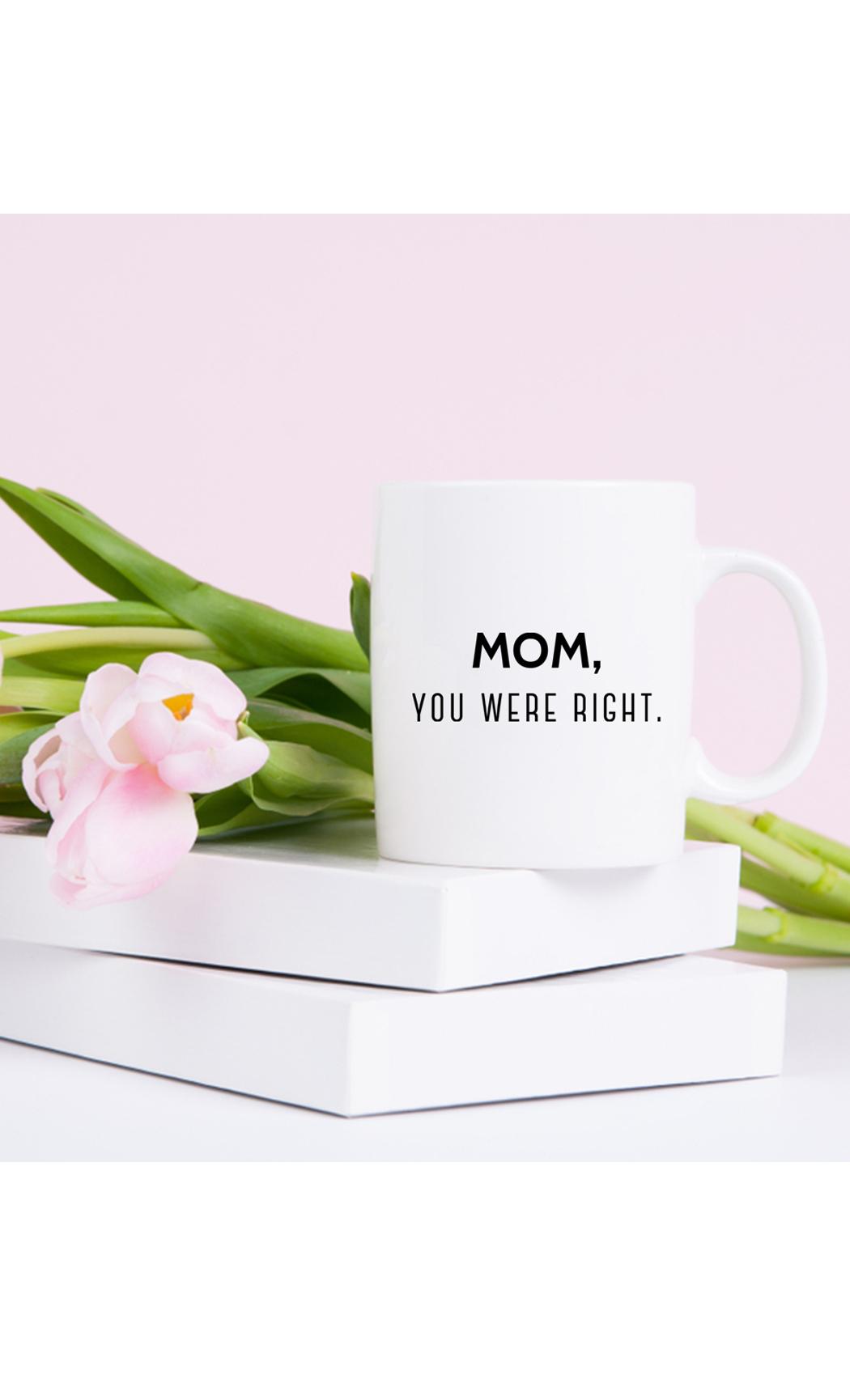 White Right Mom Mug. Buy Online.
