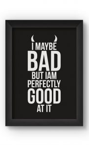 Black & White I MAY BE BAD Poster. Buy Online.