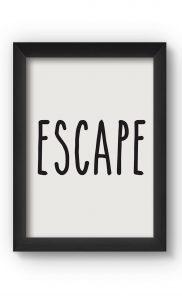 Black & White ESCAPE Poster. Buy Online.