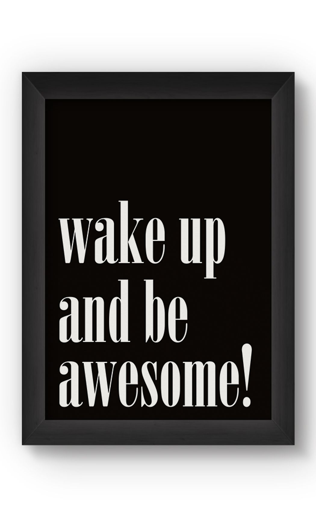 Black & White BE AWESOME Poster. Buy Online.