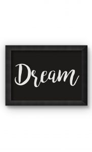 Black & White DREAM Poster. Buy Online.